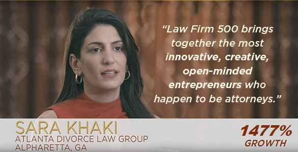 """Law Firm 500 brings together the most innovative, creative, open-minded entrepreneurs who happen to be attorneys."" -Sara Khaki 2019 Law Firm 500 winner"